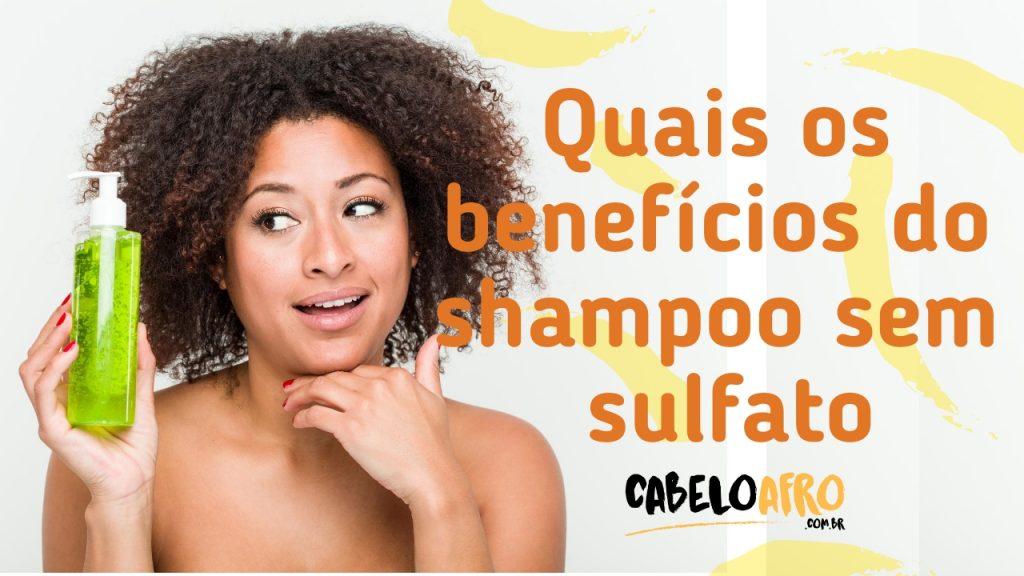 Quais os benefícios do shampoo sem sulfato